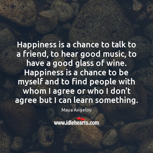 Happiness is a chance to talk to a friend, to hear good Image