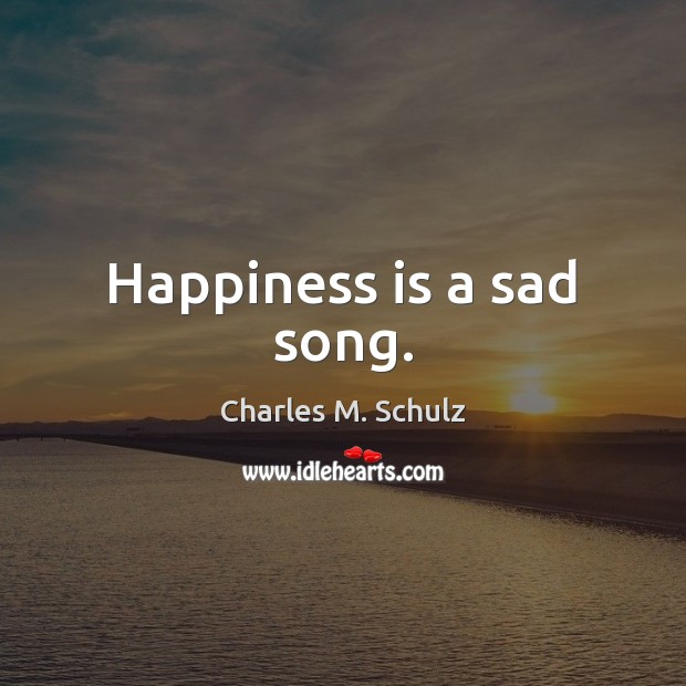Image, Happiness is a sad song.