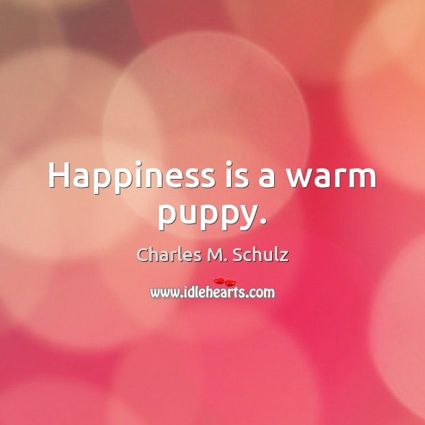 Image, Happiness is a warm puppy.