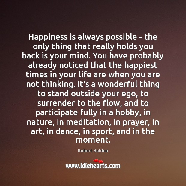 Happiness is always possible – the only thing that really holds you Image