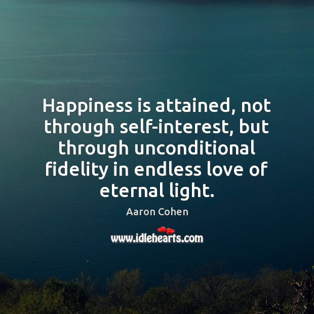 Image, Happiness is attained, not through self-interest, but through unconditional fidelity in endless