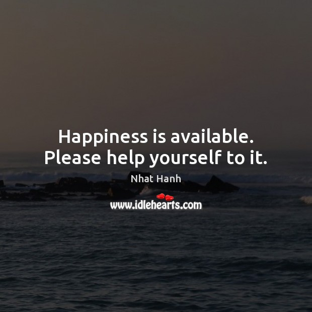 Happiness is available. Please help yourself to it. Image