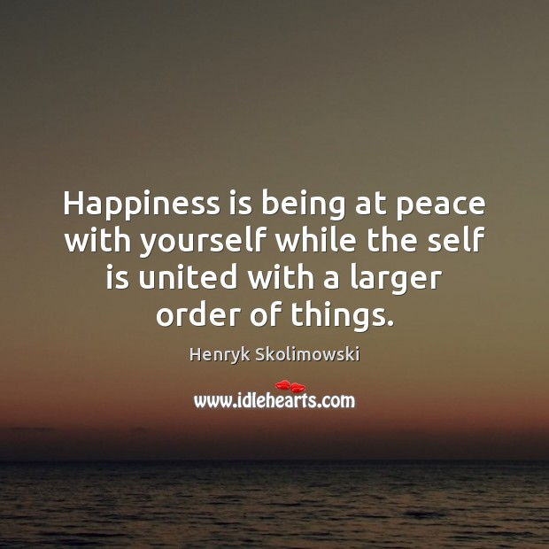 Image, Happiness is being at peace with yourself while the self is united