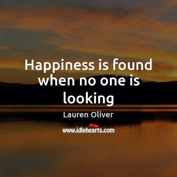 Happiness is found when no one is looking Image