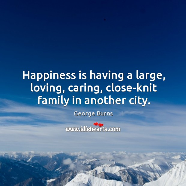 Image about Happiness is having a large, loving, caring, close-knit family in another city.
