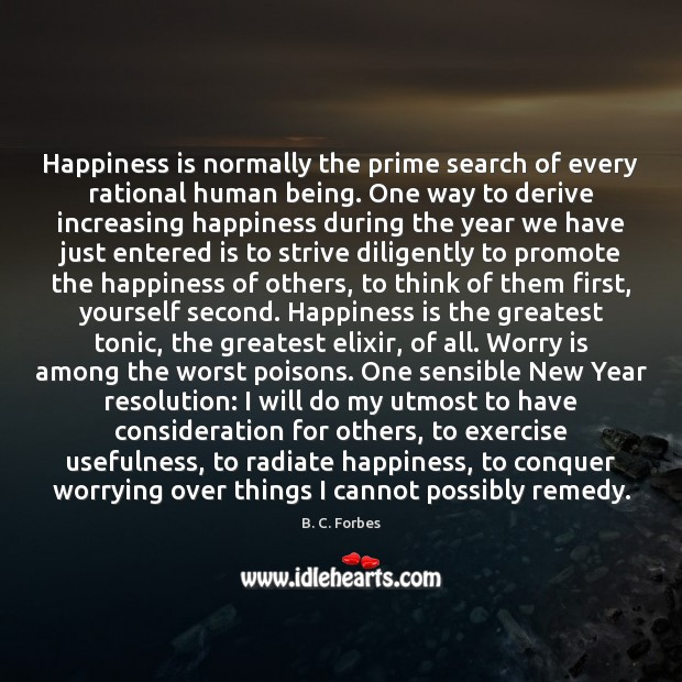 Happiness is normally the prime search of every rational human being. One Worry Quotes Image