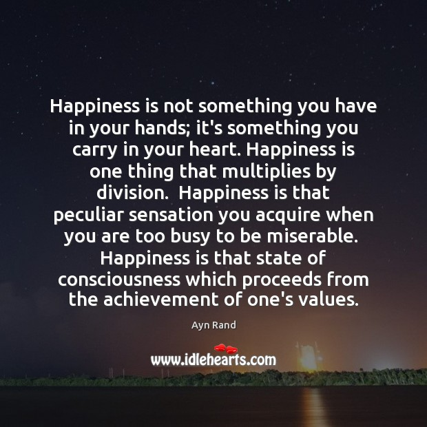 Happiness is not something you have in your hands; it's something you Image