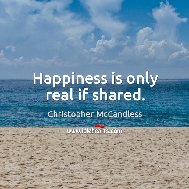 Happiness is only real if shared. Image