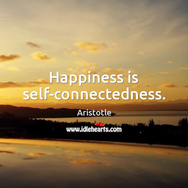 Image, Happiness is self-connectedness.