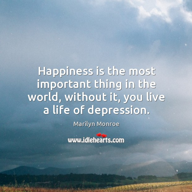 Image, Happiness is the most important thing in the world, without it, you