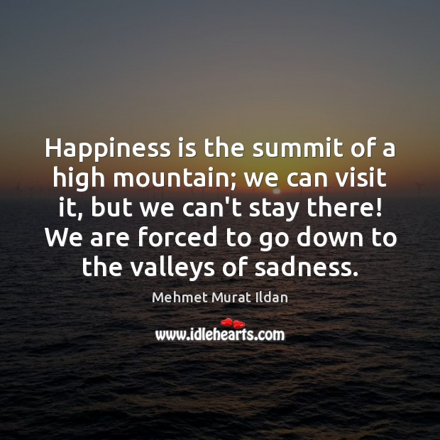 Happiness is the summit of a high mountain; we can visit it, Happiness Quotes Image