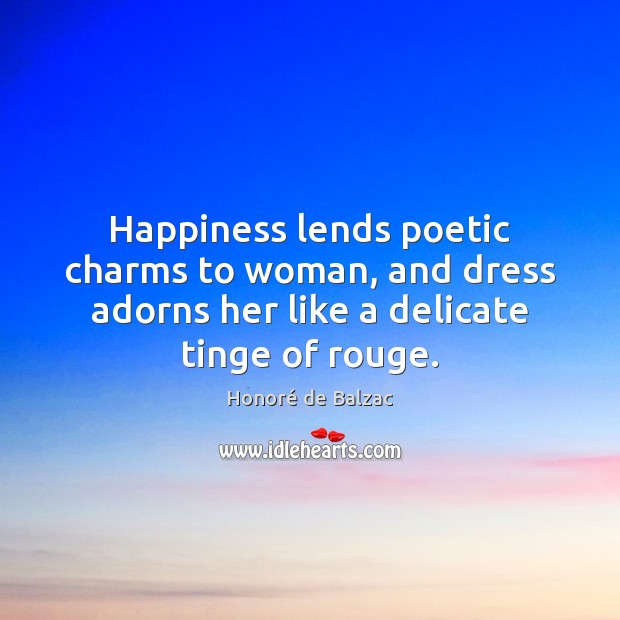 Image, Happiness lends poetic charms to woman, and dress adorns her like a