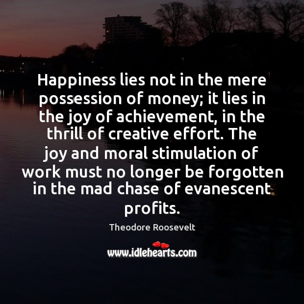 Image, Happiness lies not in the mere possession of money; it lies in