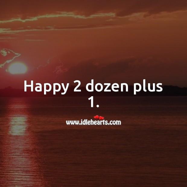 Image, Happy 2 dozen plus 1.