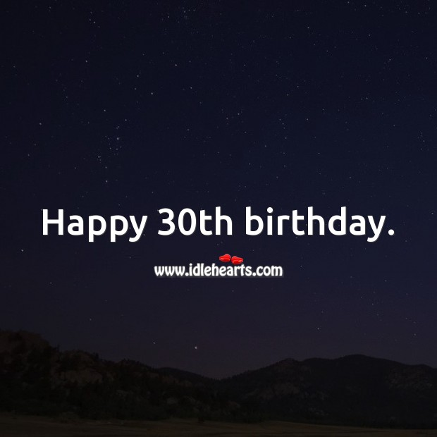 Happy 30th birthday. 30th Birthday Messages Image