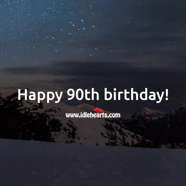 Happy 90th birthday! 90th Birthday Messages Image