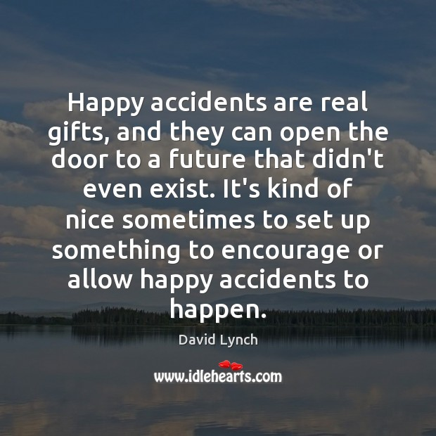 Happy accidents are real gifts, and they can open the door to Image