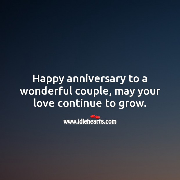 Happy anniversary to a wonderful couple, may your love continue to grow. Image