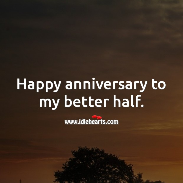 Happy anniversary to my better half. Wedding Anniversary Messages for Husband Image