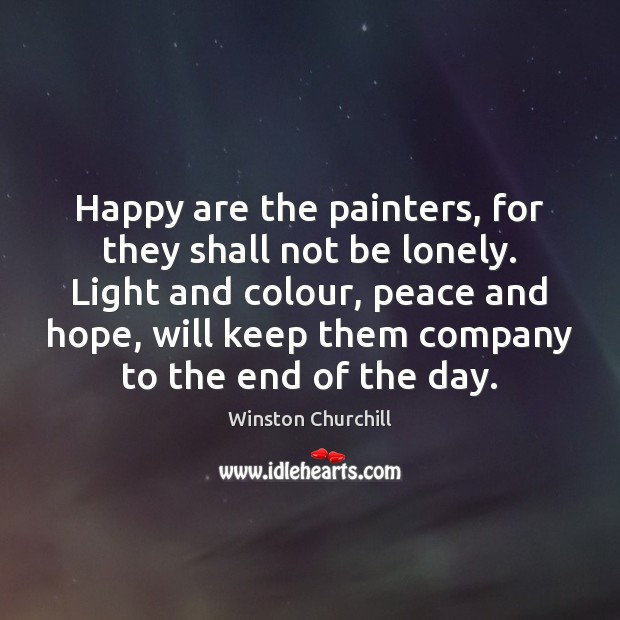 Image, Happy are the painters, for they shall not be lonely. Light and