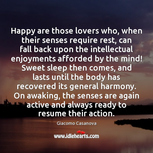 Image, Happy are those lovers who, when their senses require rest, can fall
