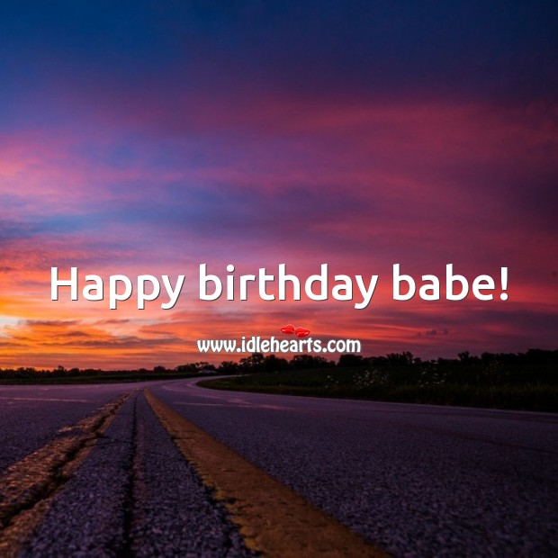 Happy birthday babe! Birthday Wishes for Girlfriend Image