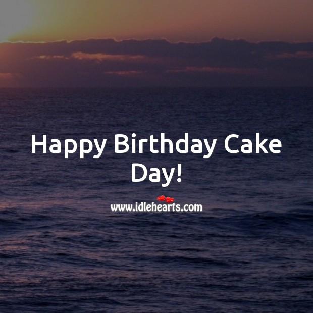 Happy Birthday Cake Day! Image