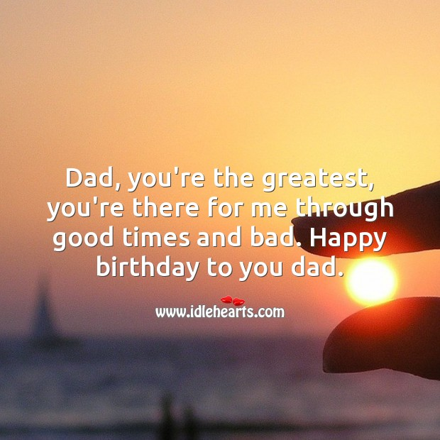 Happy birthday Dad. You're the greatest. Happy Birthday Messages Image