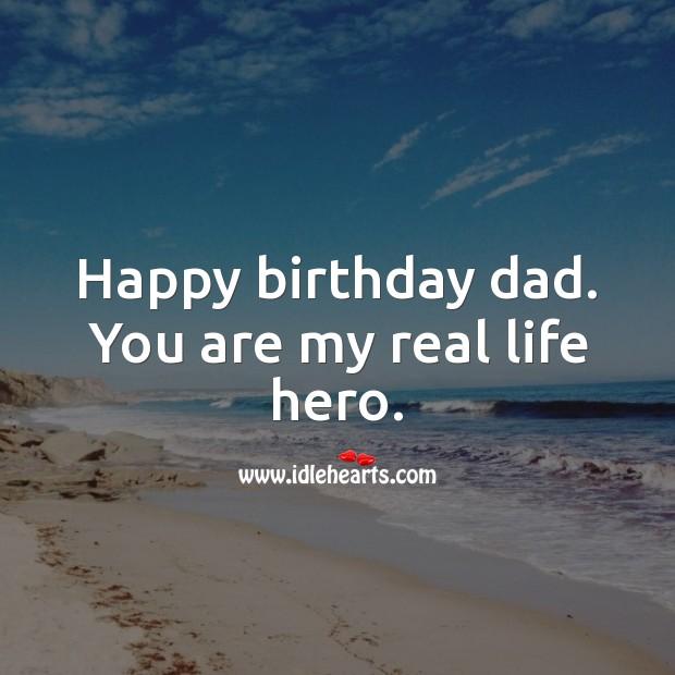 Happy birthday dad. Real Life Quotes Image