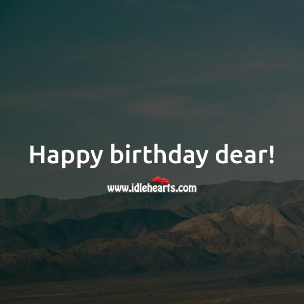 Happy birthday dear! Birthday Wishes for Husband Image
