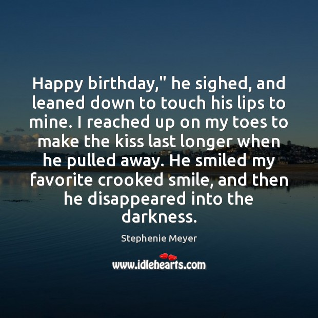 """Happy birthday,"""" he sighed, and leaned down to touch his lips to Image"""