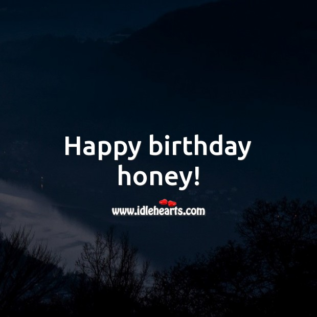 Happy birthday honey! Birthday Messages for Wife Image