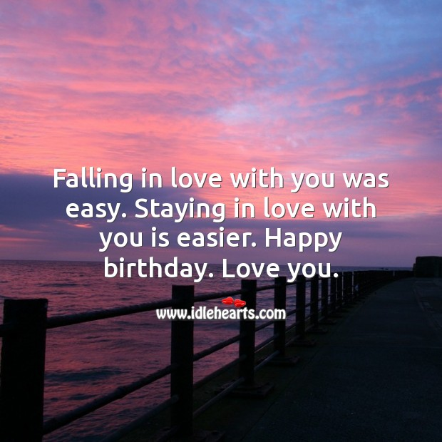 Happy birthday. Love you. Falling in Love Quotes Image