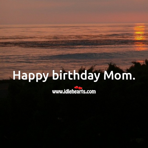 Happy birthday Mom. Birthday Messages for Mom Image