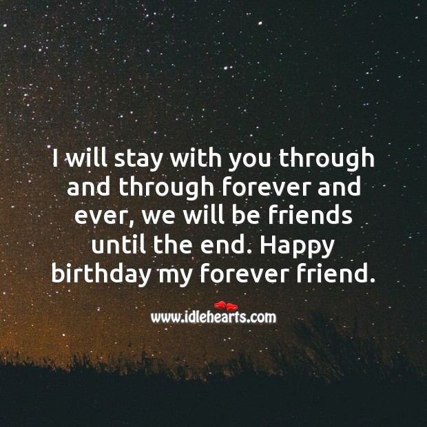 Happy birthday my forever friend. Birthday Messages for Friend Image
