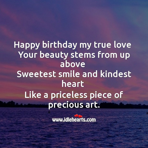 Happy birthday my true love  your beauty stems from up above Image