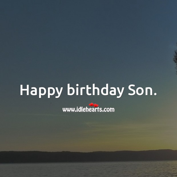 Happy birthday Son. Birthday Messages for Son Image