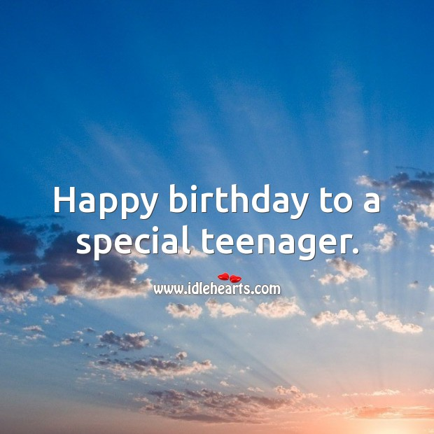 Happy birthday to a special teenager. 13th Birthday Messages Image