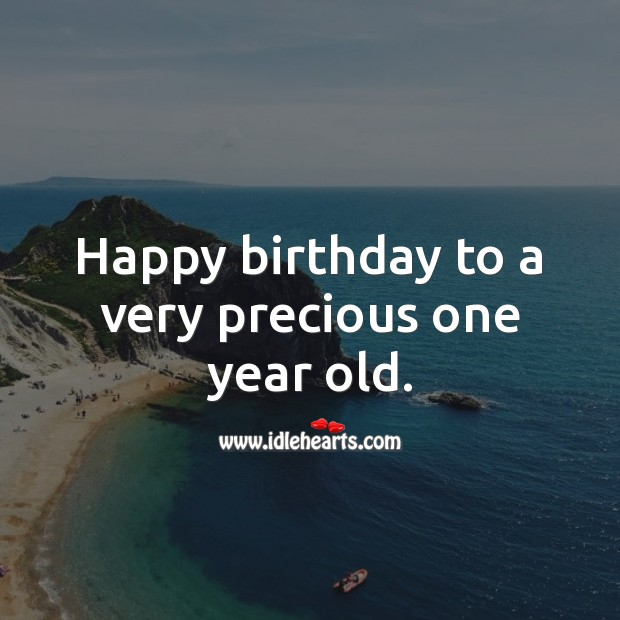 Happy birthday to a very precious one year old. 1st Birthday Messages Image