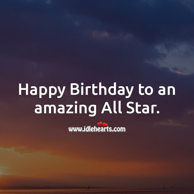 Happy Birthday to an amazing All Star. Birthday Messages for Kids Image
