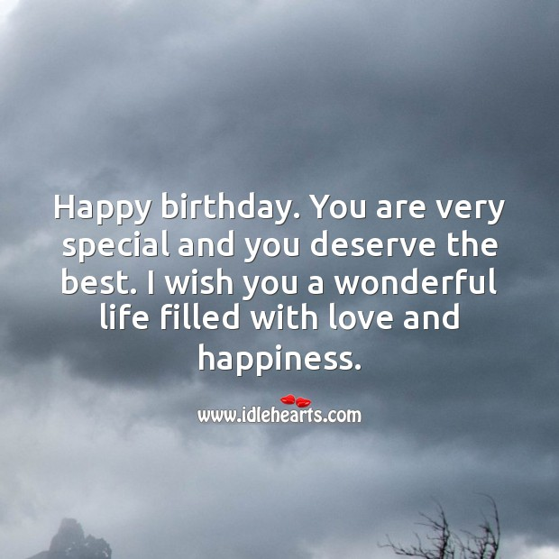 Happy birthday. You are very special and you deserve the best. Inspirational Birthday Messages Image