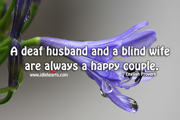 Image, A deaf husband and a blind wife are always a happy couple.