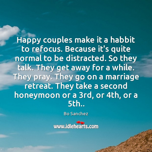 Happy couples make it a habbit to refocus. Because it's quite normal Image