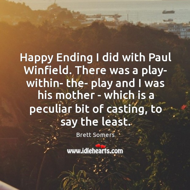 Image, Happy Ending I did with Paul Winfield. There was a play- within-