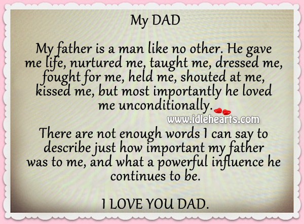 My father is a man like no other. I love you dad. Father's Day Quotes Image