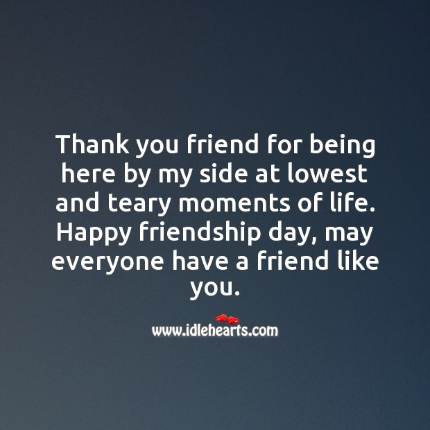 Happy friendship day, may everyone have a friend like you. Thank You Quotes Image