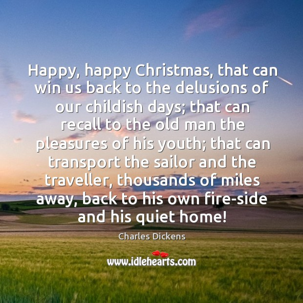 Image, Happy, happy christmas, that can win us back to the delusions of our childish days