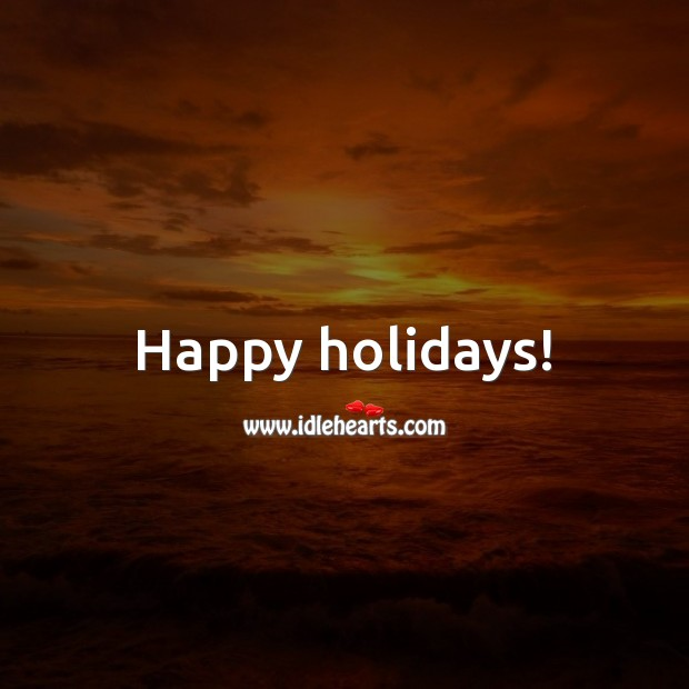 Happy holidays! Holiday Messages Image