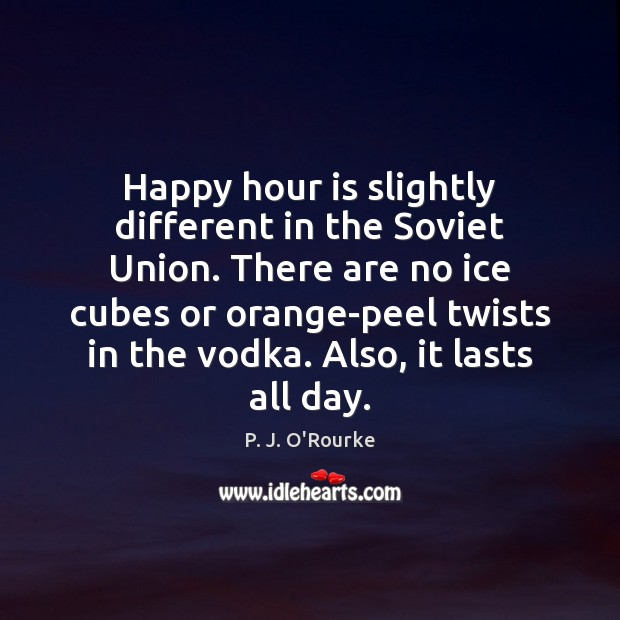 Happy hour is slightly different in the Soviet Union. There are no Image
