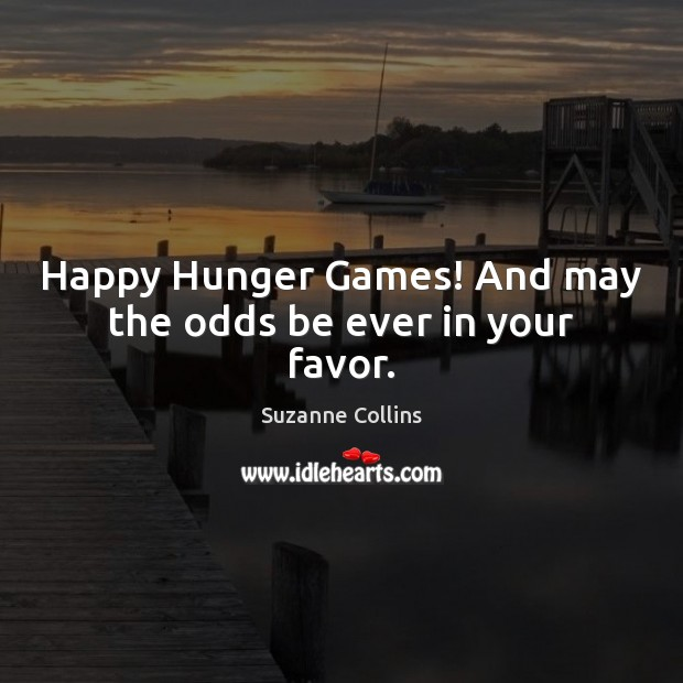 Image, Happy Hunger Games! And may the odds be ever in your favor.